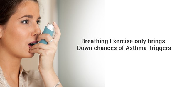 Breathing exercise only brings down chances of asthma triggers