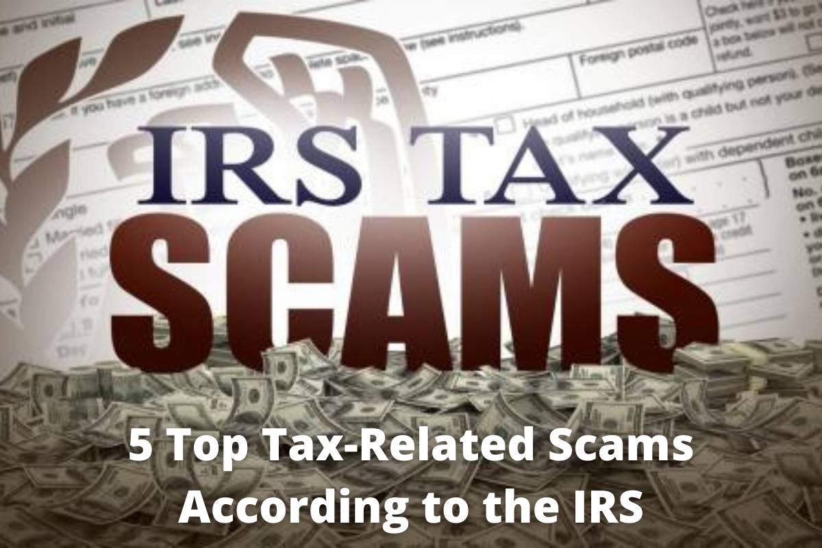 5 Top Tax-Related Scams According to the IRS